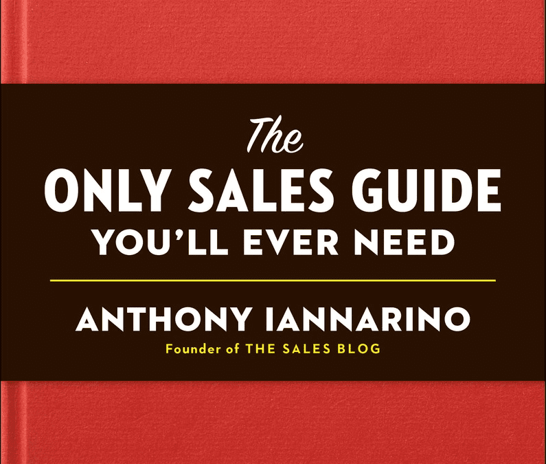 18 Things You MUST Know About Sales – A Review of The Only Sales Guide You'll Ever Need by Anthony Iannarino