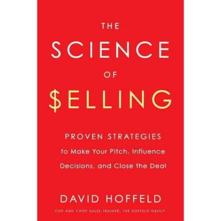 Surprising Science For Fun & Profit – A Review of The Science of Selling by David Hoffeld