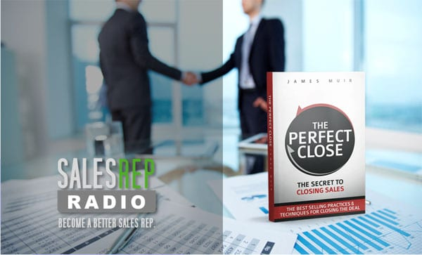 The Perfect Close on SalesRepRadio with Dan Walker @Audionews1