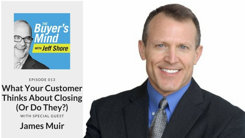 What Your Customer Thinks About Closing with @jeffshore Jeff Shore