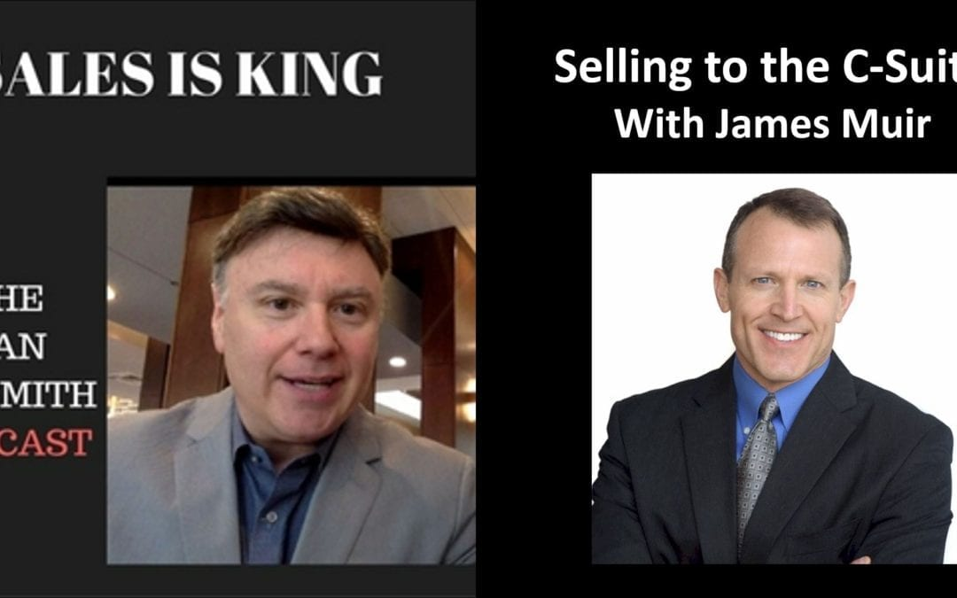 Listen to How to Sell to the C-Suite on the Sales Is King Podcast With Dan Sixsmith @DigitalAdvantg