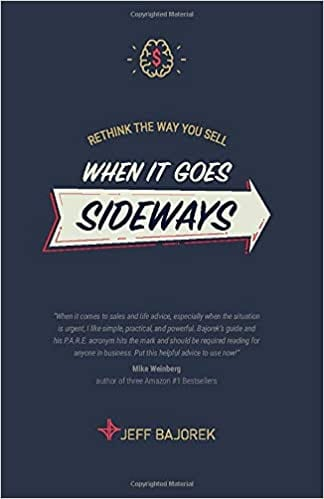 Book Review – Rethink The Way You Sell: When It Goes Sideways by @jeffbajorek Jeff Bajorek