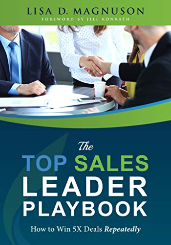 Book Review – The TOP Sales Leader Playbook: How to Win 5X Deals Repeatedly Kindle Edition by @Lisa_magnuson Lisa Magnuson