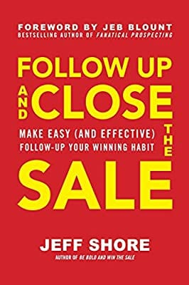 Book Review – Follow Up and Close the Sale by @jeffshore